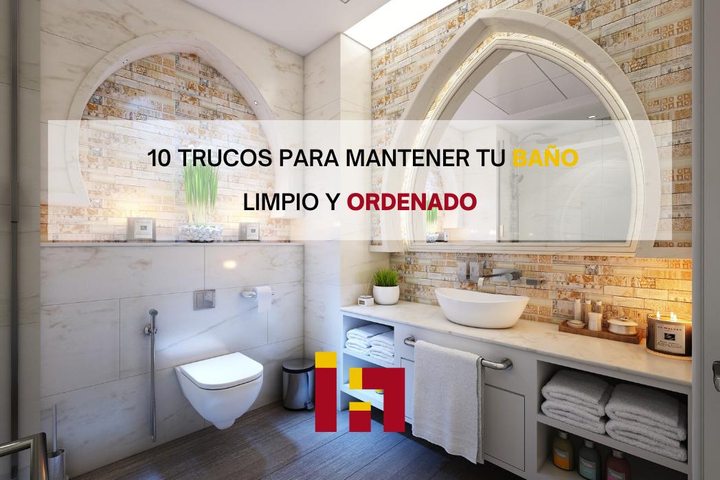 10 Trucos para mantener tu baño limpio y ordenado